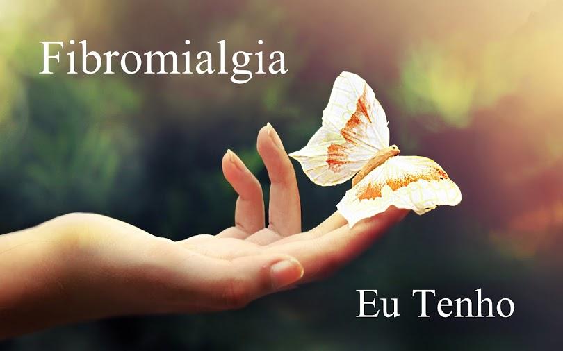 Resultado de imagem para eu tenho fibromialgia
